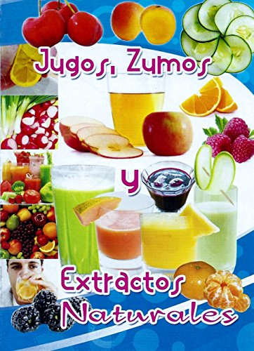JUGOS & ZUMOS: Extractos Naturales eBook: RICARDO ALONSO FORERO CARDENAS: Amazon.es: Tienda Kindle