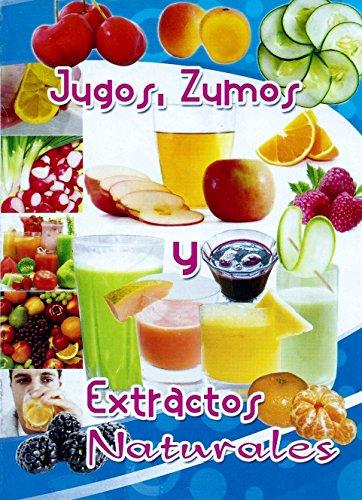 JUGOS & ZUMOS: Extractos Naturales eBook: RICARDO ALONSO FORERO CARDENAS: Amazon.es: Tienda Kindle