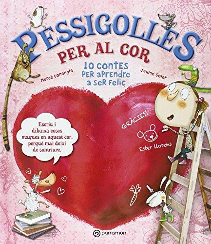 Pessigolles per al cor por Maria Mercè / Soler,Jaume / Llorens, Ester Conangle