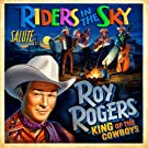 Riders in the Sky Salute Roy Rogers: King of the C