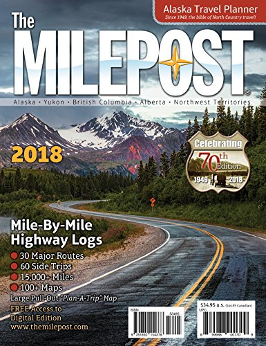 The Milepost 2018: Alaska Travel Planner