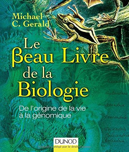 Le Beau Livre de la biologie - De l'origine de la vie à la génomique