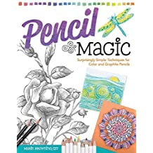 Pencil Magic: Surprisingly Simple Techniques for Color and Graphite Pencils by Marie Browning (7-Apr-2015) Paperback