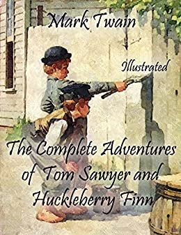 The Complete Adventures of Tom Sawyer and Huckleberry Finn: Illustrated von [Twain, Mark]