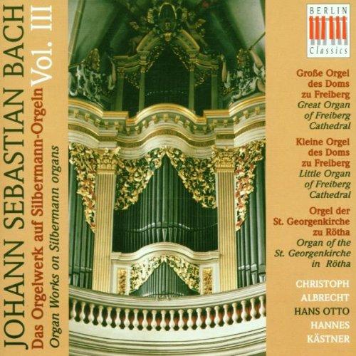 Das Orgelwerk auf Silbermann-Orgeln Vol. 3 (Die kleine Orgel des Doms zu Freiberg / Die Orgel von St. Georg zu Rötha)