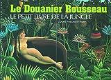 Le Douanier Rousseau: Le petit livre de la jungle