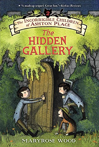 The Incorrigible Children of Ashton Place: Book II: The Hidden Gallery por Maryrose Wood