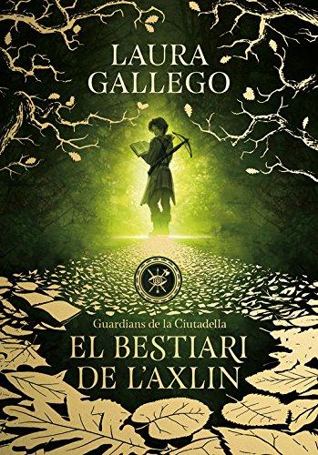 El bestiari de l'Axlin (Guardians de la Ciutadella 1) par Laura Gallego