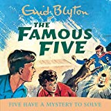 Five Have A Mystery To Solve: Book 20 (Famous Five series)