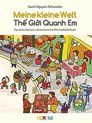 Meine kleine Welt: Das erste deutsch-vietnamesische Wimmelbilderbuch