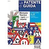 La Patente di Guida - Manuale Teorico e Quiz per l'Esame: Manuale teorico e quiz per l'esame - Categorie A e B e relative sot