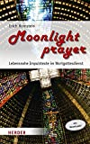 Moonlight prayer: Lebensnahe Impulstexte im Wortgottesdienst