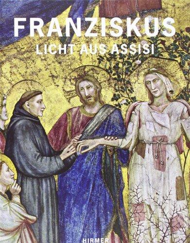 Franziskus: Licht aus Assisi; Katalogbuch zur Ausstellung in Paderborn, Diözesanmuseum, 09.12.2011-06.05.2012 -