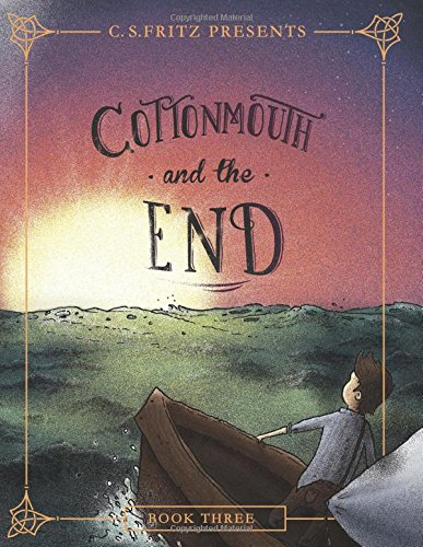 Cottonmouth and the End
