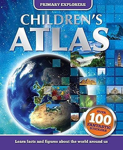 Primary Explorers - Children's Atlas: Over 100 Fantastic Stickers by Igloo Books Ltd (2014-06-01)