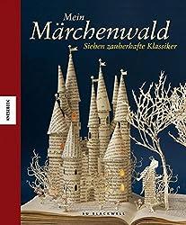Mein Märchenwald: Sieben zauberhafte Klassiker