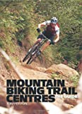 Mountain Biking Trail Centres The Guide