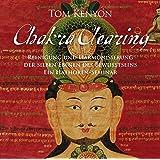 Chakra Clearing. Reinigung und Harmonisierung der sieben Ebenen des Bewusstseins