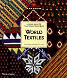 World Textiles: A Visual Guide to Traditional Techniques by John Gillow (2004-10-04)
