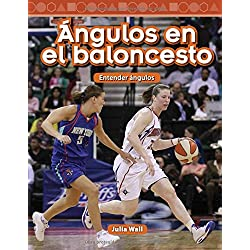 Angulos En El Baloncesto (Basketball Angles) (Spanish Version) (Level 5): Entender Angulos (Understanding Angles) (Mathematics Readers)