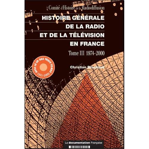 Histoire générale de la radio et de la télévision en France, tome 3, 1974-2000 (CD Inclus)