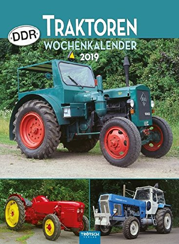 "Wochenkalender ""DDR-Traktoren"" 2019 als Wandkalender Technikkalender Ostalgiekalender Landwirtschaft LPG"