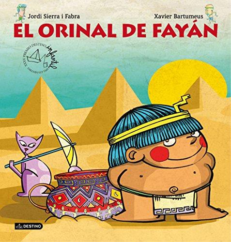 El orinal de Fayán: Premio destino Infantil. Apel·les Mestres XXXV (Destino. Premi Apel.les Mestres)