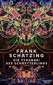 Die Tyrannei des Schmetterlings: Roman von [Schätzing, Frank]