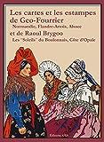 Les cartes et les estampes de Geo-Fourrier et de Raoul Brygoo