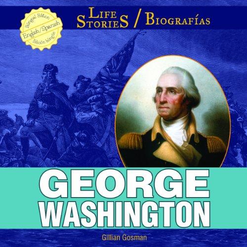 George Washington (Life Stories/Biografias) por Gillian Gosman