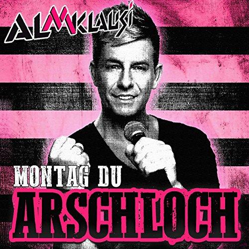 Montag Du Arschloch