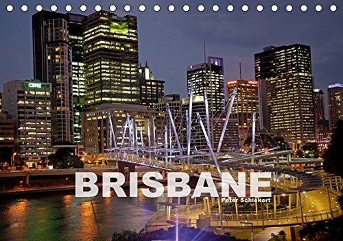 Brisbane (Tischkalender 2019 DIN A5 quer): Die australische Grosstadt in 13 wunderbaren Bildern vom Reisefotografen Peter Schickert. (Monatskalender, 14 Seiten ) (CALVENDO Orte)