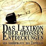 Das Lexikon der großen Entdeckungen - Von Abhörwanze bis Zeppelin, Teil 1 - A bis L