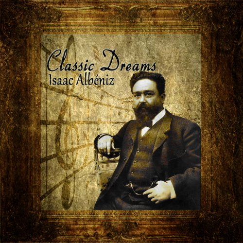 Classic Dreams: Isaac Albéniz