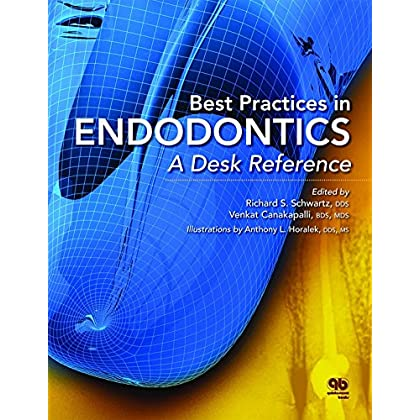 Best Practices in Endodontics: A Desk Reference by Richard S. Schwartz (Editor), Venkat Canakapalli (Editor), Anthony L. Horalek (Illustrator) (15-May-2015) Hardcover