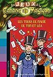 Telecharger Livres Les jeux de la cabane magique Tome 02 Les tours de magie de Tom et Lea (PDF,EPUB,MOBI) gratuits en Francaise