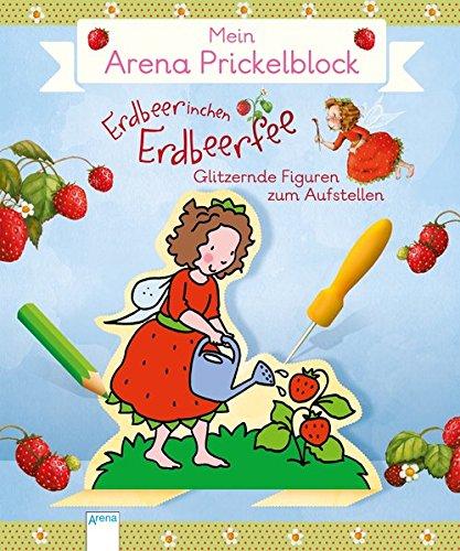 Mein Arena Prickel-Block. Erdbeerinchen Erdbeerfee: Glitzerfeen zum Aufstellen (Stefanie Block)
