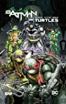 Batman/Teenage Mutant Ninja Turtles V...