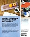 Color Concrete Garden Projects: Making Your Own Planters, Furniture and Firepits Using Creative Techniques