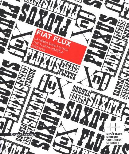 Fiat Flux : La nébuleuse Fluxus 1962-1978. Exposition au Musée d'Art Moderne, Saint-Etienne Métropole, 27 octobre 2012-27 janvier 2013 par Lórand Hegyi