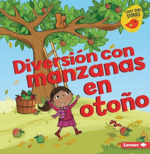 Diversión Con Manzanas En Otoño (Fall Apple Fun) (Diversión En Otoño / Fall Fun) por Martha E. H. Rustad