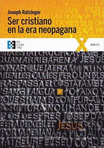 Ser cristiano en la era neopagana (100xUNO)
