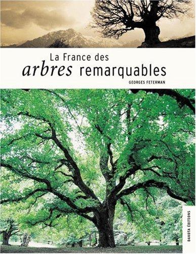 La France des arbres remarquables par Georges Feterman