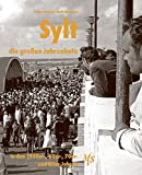 Sylt - die großen Jahrzehnte: Die 1950er-, 60er-, 70er- und 80er-Jahre - Wolf Gütschow
