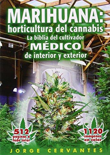 Marihuana: Horticultura De Cannabis - La Biblia Del Cultivador Medico De Interior Y Exterior par Jorge Cervantes
