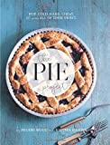 The Pie Project: Hot, Cold, Hand, Cheat. 60 Pies ? All of Them Sweet by Pheobe Wood (2016-09-13)