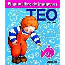 El gran libro de imágenes de Teo: Libro de primeras palabras