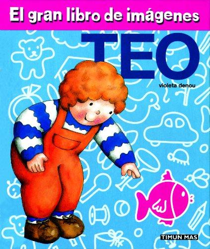 El gran libro de imágenes de Teo: Libro de primeras palabras por Violeta Denou
