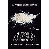 Historia general de las drogas. Tomo 2
