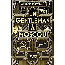 Un gentleman à Moscou (Littérature étrangère) (French Edition)